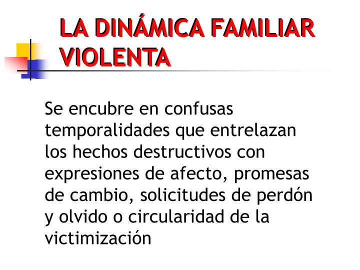 LA DINÁMICA FAMILIAR VIOLENTA