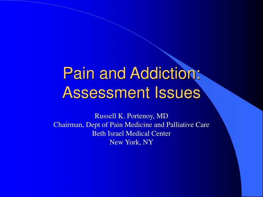 pain and addiction assessment issues l.