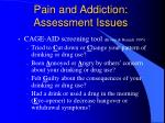 pain and addiction assessment issues21