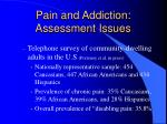 pain and addiction assessment issues4