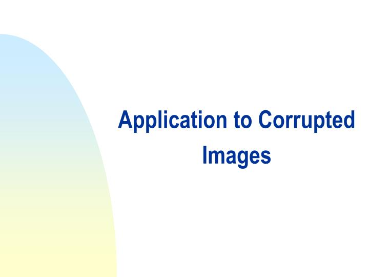 Application to Corrupted Images