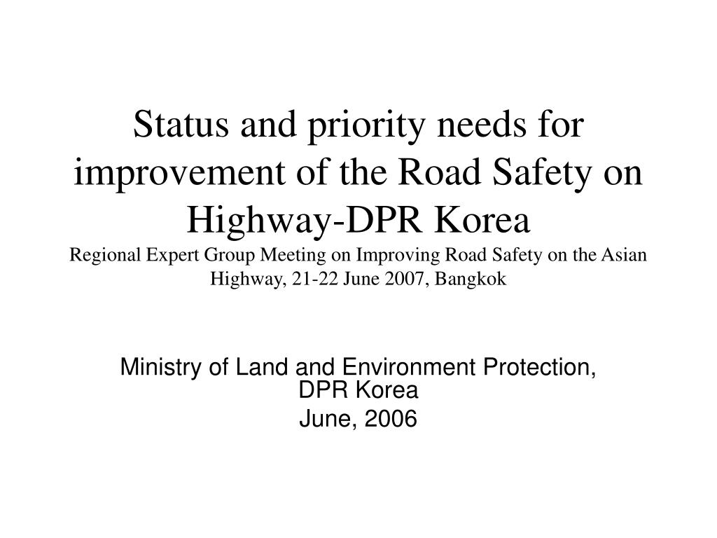 Status and priority needs for improvement of the Road Safety on Highway-DPR Korea