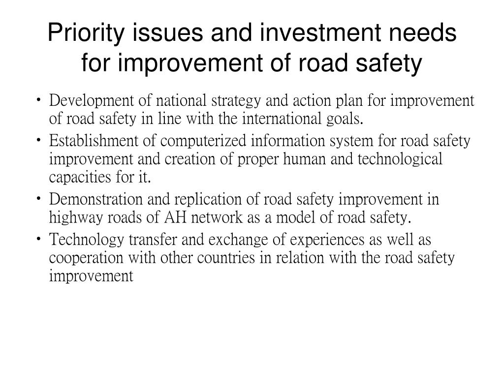 Priority issues and investment needs for improvement of road safety