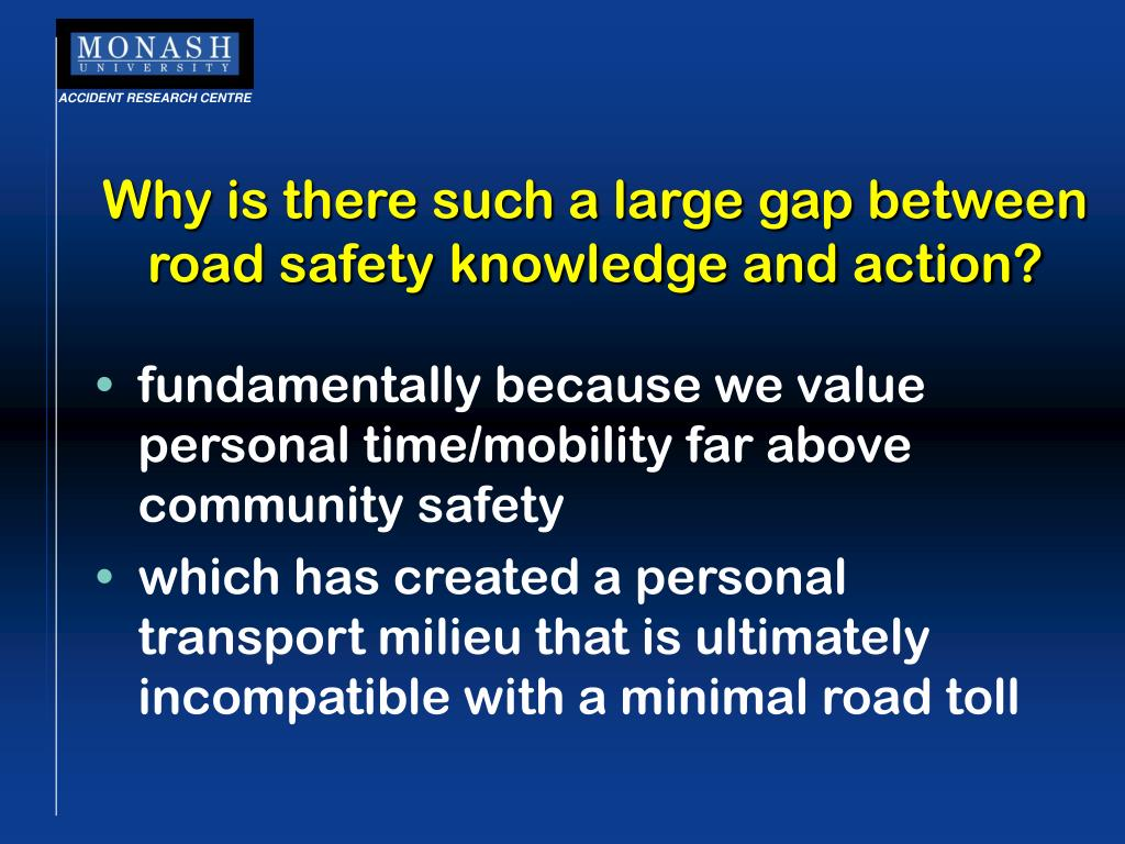 Why is there such a large gap between road safety knowledge and action?