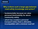 why is there such a large gap between road safety knowledge and action