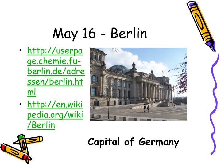 May 16 - Berlin