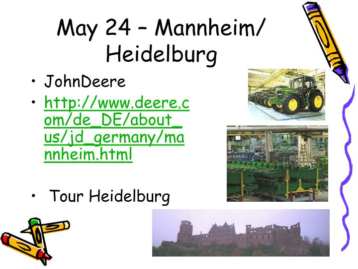 May 24 – Mannheim/ Heidelburg