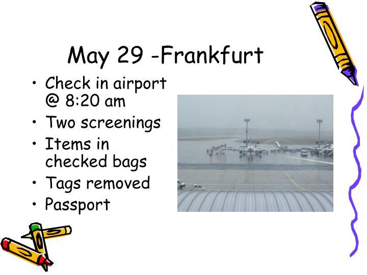 May 29 -Frankfurt