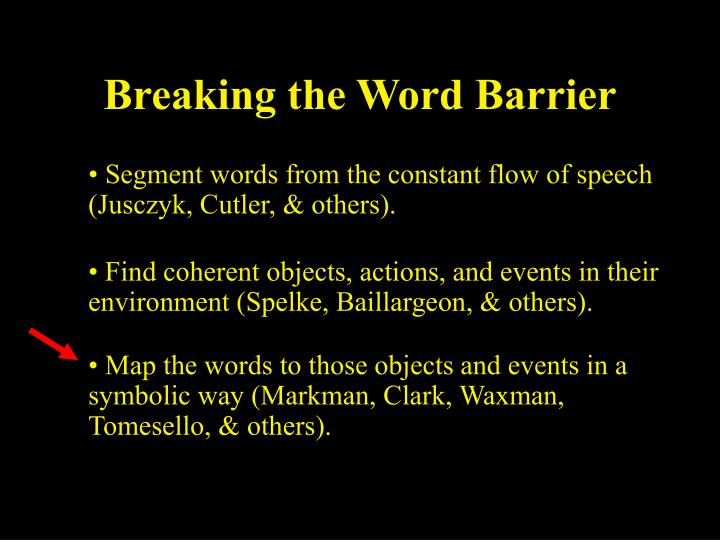 Breaking the Word Barrier