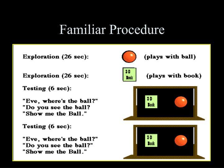Familiar Procedure