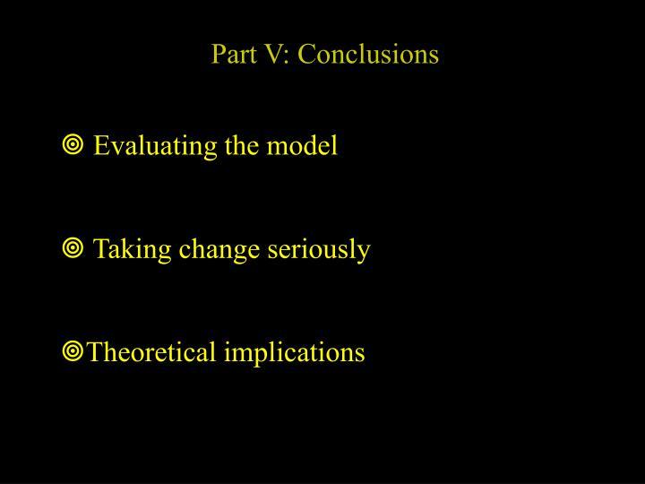 Part V: Conclusions