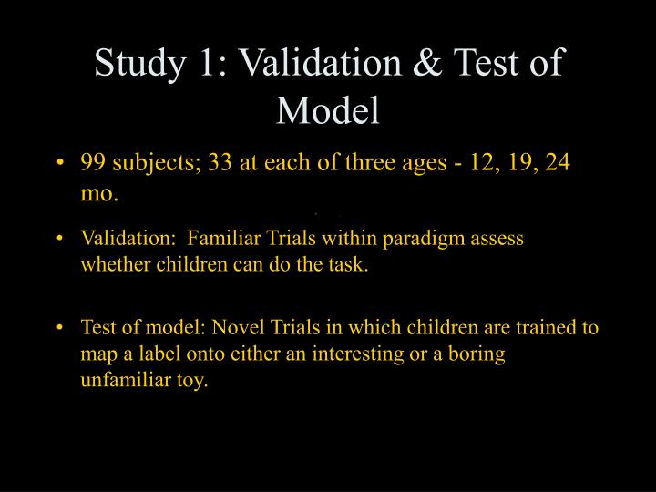 99 subjects; 33 at each of three ages - 12, 19, 24 mo.