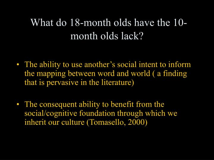 What do 18-month olds have the 10-month olds lack?