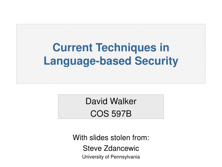 current techniques in language based security n.