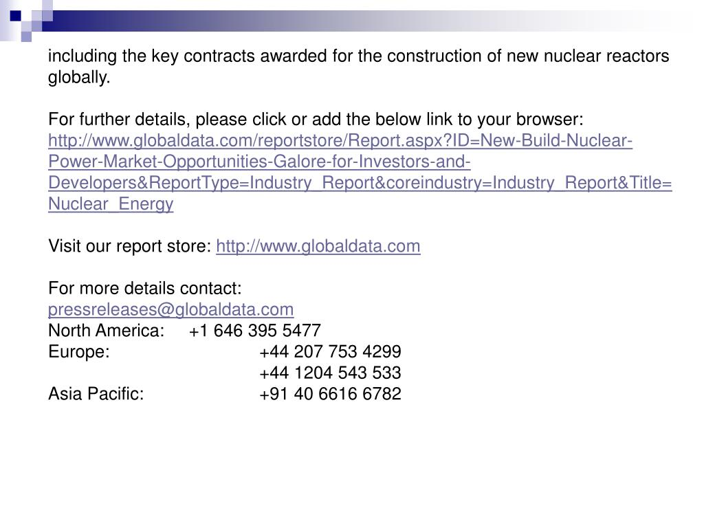 including the key contracts awarded for the construction of new nuclear reactors globally.