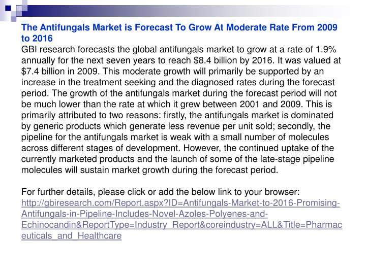 The Antifungals Market is Forecast To Grow At Moderate Rate From 2009 to 2016