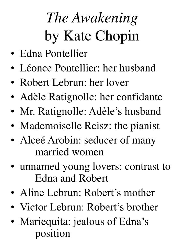comparison between adele ratignolle and mademoiselle A comparison between daisy miller and the awakening: in this project, the reader would be introduced to two novellas henry james' daisy miller and kate chopin's the awakening brief biographies of the authors are given then the plot summaries.
