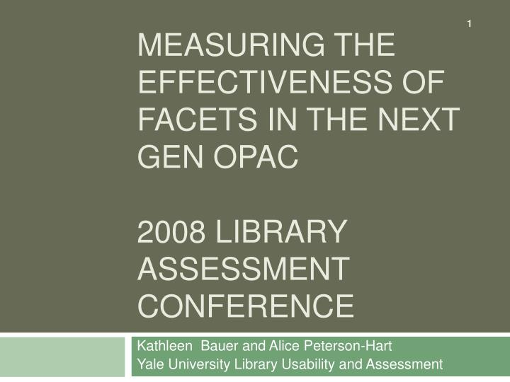 measuring the effectiveness of facets in the next gen opac 2008 library assessment conference n.