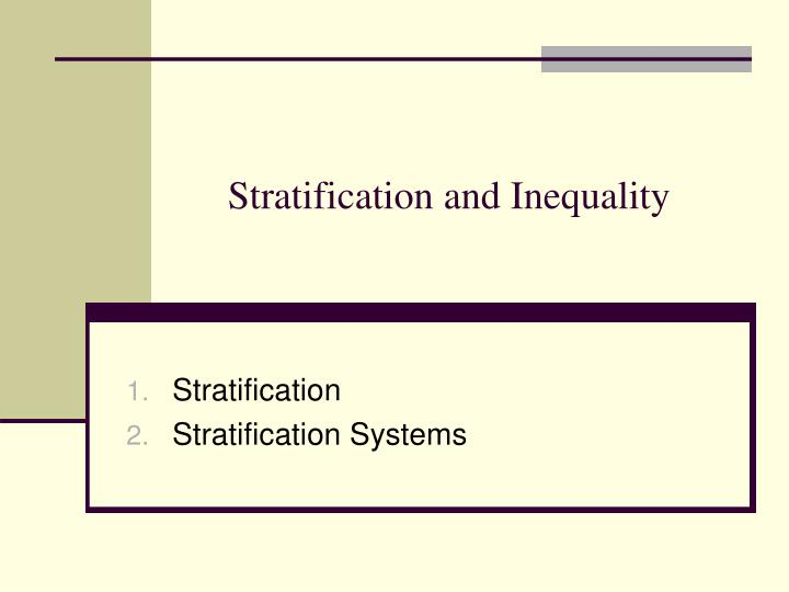 feedback paper # 2 (racial inequality and stratification) 2 problems with inequality • social stability • power inequalities • income levels • politics • wage gaps, health 3 role of gaps • class (continuous cycle leaving the poor poor and rich rich) • socioeconomic status 4.