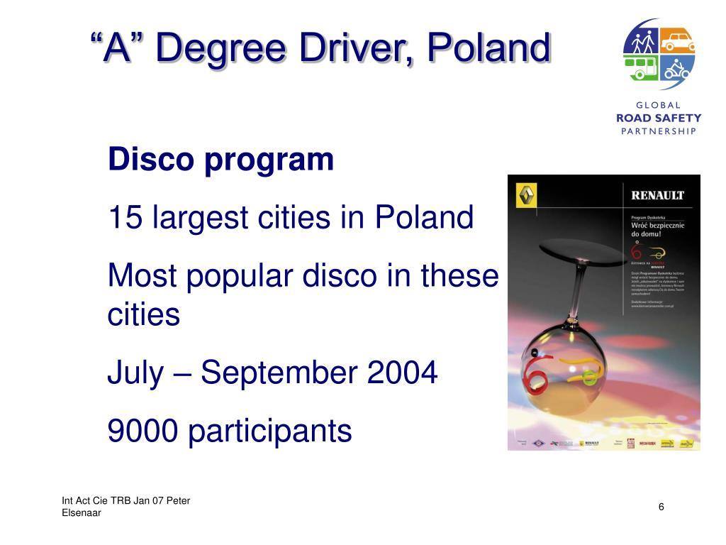 """A"" Degree Driver, Poland"