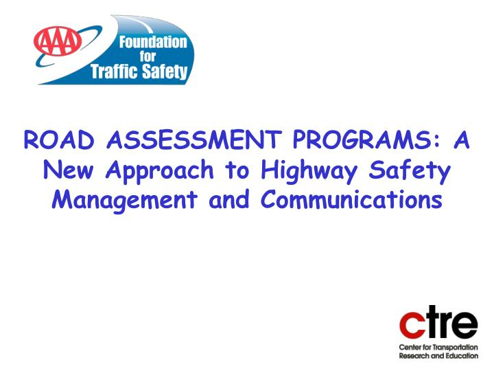 road assessment programs a new approach to highway safety management and communications n.