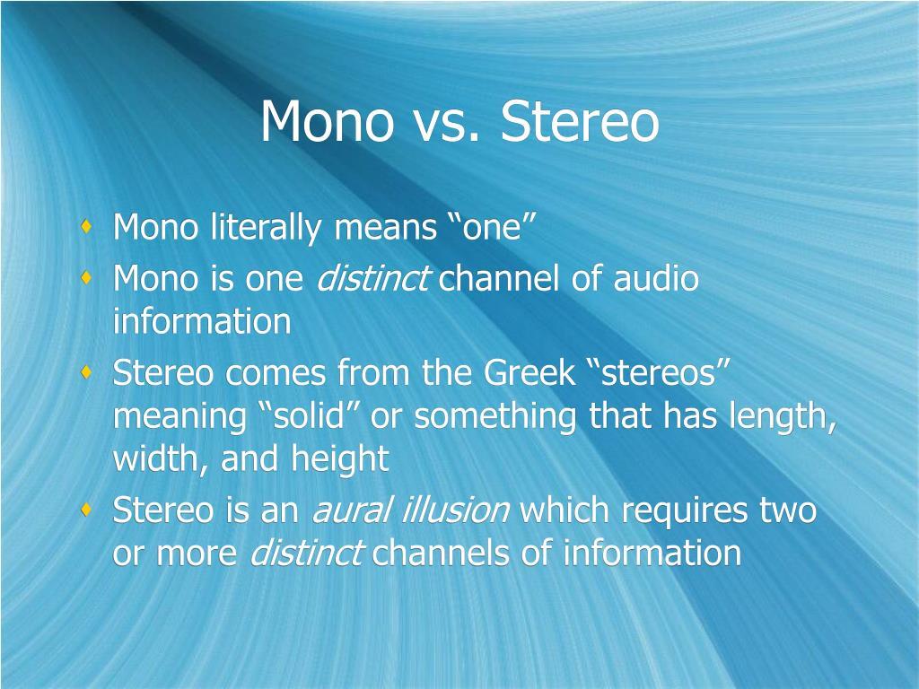 Mono vs. Stereo