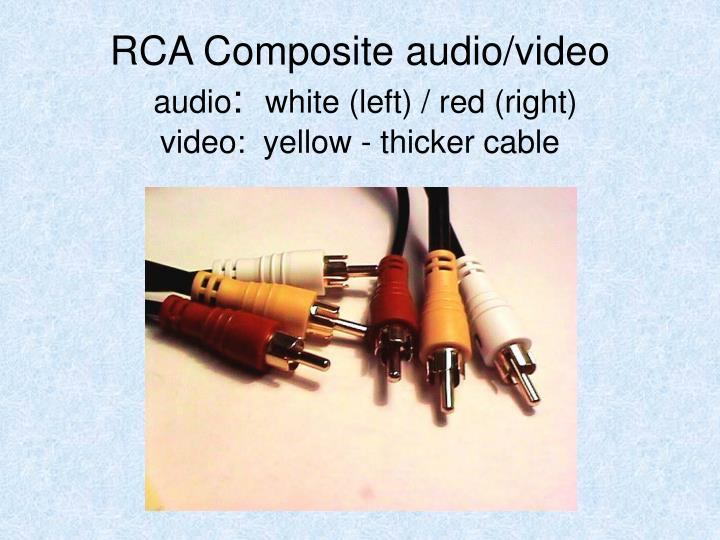 Rca composite audio video audio white left red right video yellow thicker cable