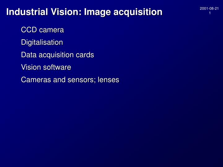 Industrial vision image acquisition