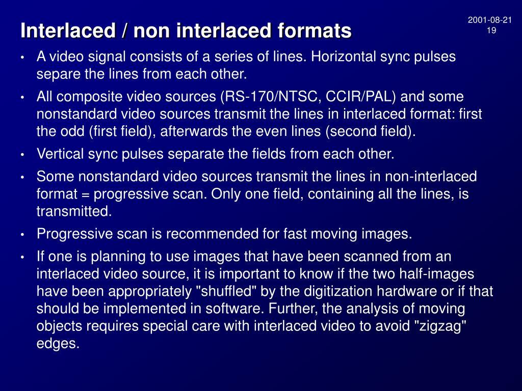 Interlaced / non interlaced formats