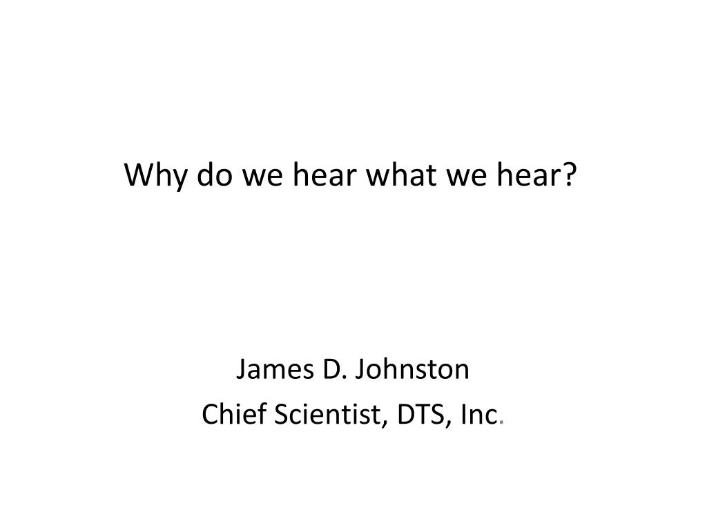 why do we hear what we hear l.