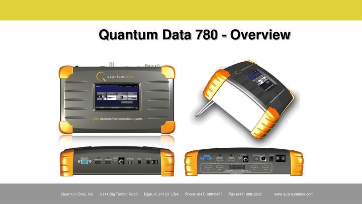 Quantum data 780 overview
