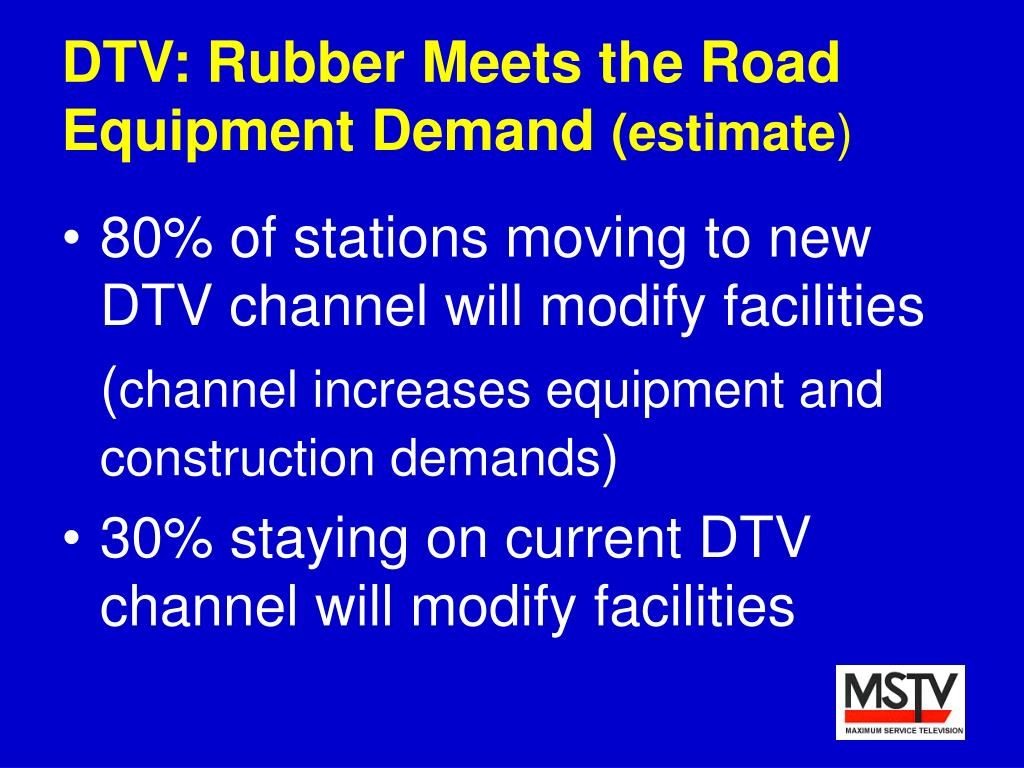 DTV: Rubber Meets the Road  Equipment Demand