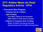 dtv rubber meets the road regulatory activity ntia14
