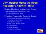 dtv rubber meets the road regulatory activity ntia16