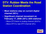 dtv rubber meets the road station coordination53