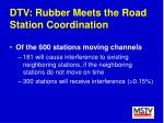 dtv rubber meets the road station coordination54
