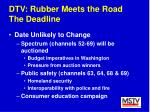 dtv rubber meets the road the deadline5