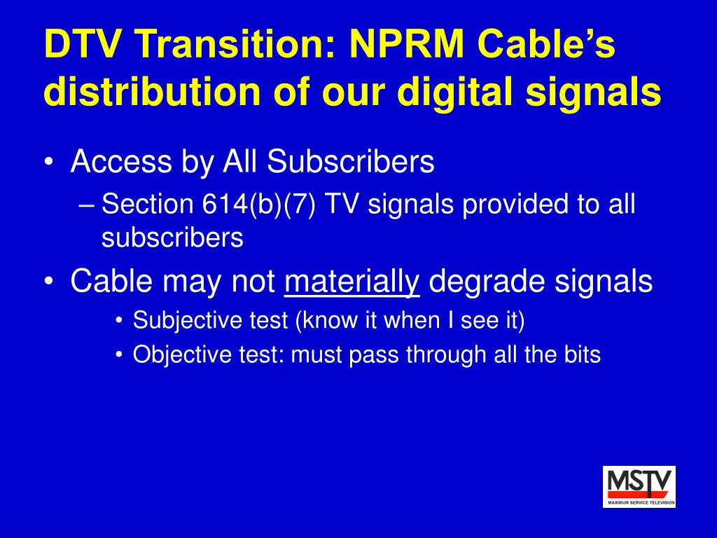 DTV Transition: NPRM Cable's distribution of our digital signals
