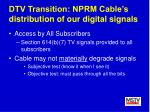dtv transition nprm cable s distribution of our digital signals