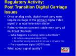 regulatory activity post transition digital carriage issues