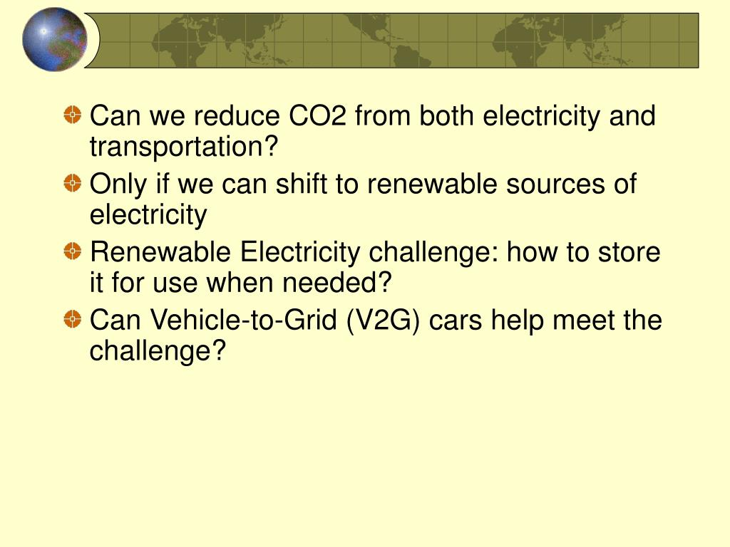 Can we reduce CO2 from both electricity and transportation?