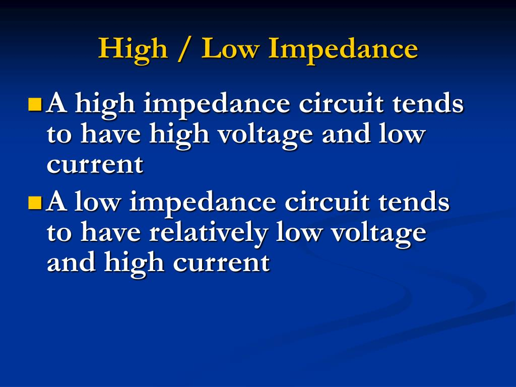 High / Low Impedance