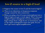 low z source to a high z load