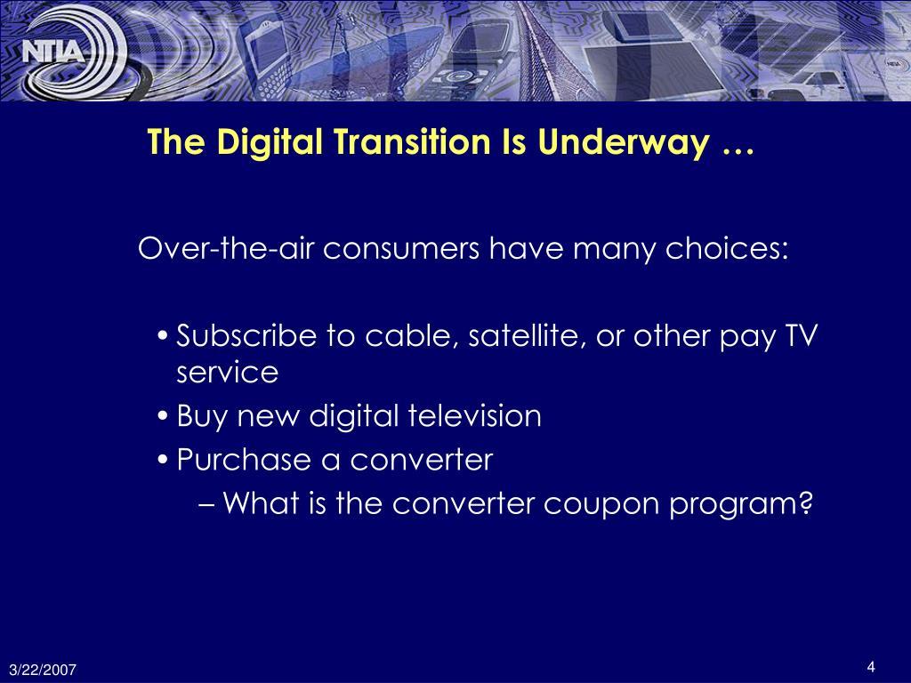 The Digital Transition Is Underway …
