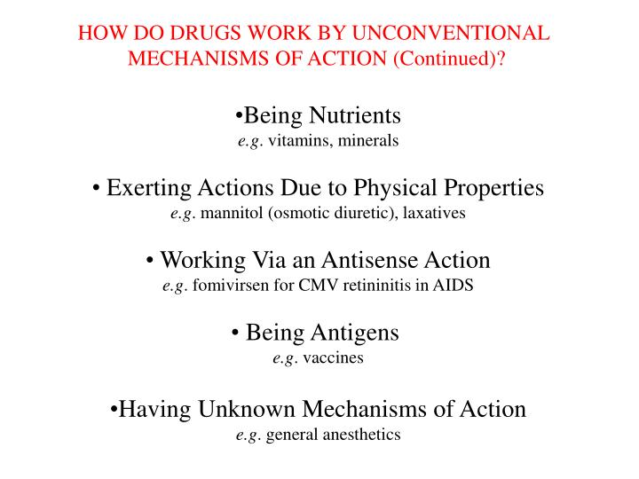HOW DO DRUGS WORK BY UNCONVENTIONAL