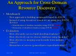 an approach for cross domain resource discovery