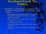 distributed search the problem