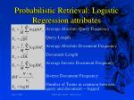 probabilistic retrieval logistic regression attributes
