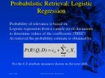 probabilistic retrieval logistic regression
