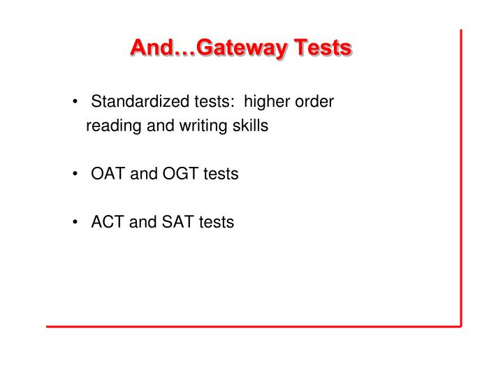 And…Gateway Tests